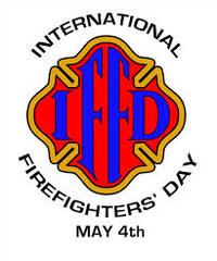 International Firefighters Day - May 4th ; Sound Off - May 5th