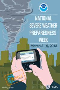 Be a Force of Nature during National Severe Weather Preparedness Week: March 3-9, 2013